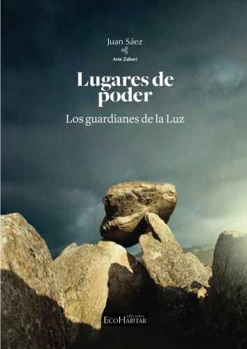 LUGARES DE PODER. LOS GUARDIANES DE LA LUZ