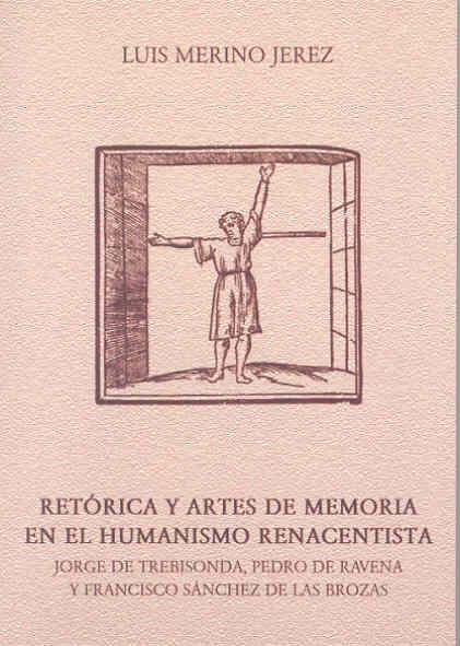 RETÓRICA Y ARTES DE MEMORIA EN EL HUMANISMO RENACENTISTA: JORGE DE TRE