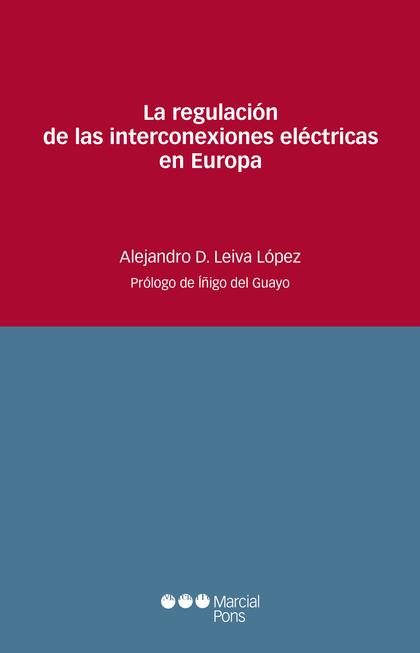 LA REGULACIÓN DE LAS INTERCONEXIONES ELÉCTRICAS EN EUROPA