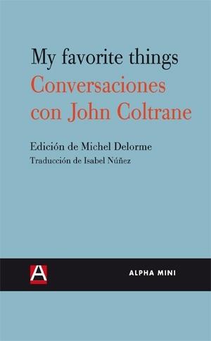 MY FAVOURITE THINGS : CONVERSACIONES CON JOHN COLTRANE