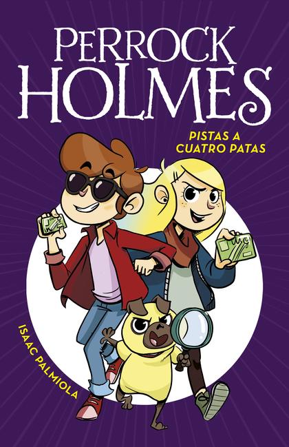 PISTAS A CUATRO PATAS (SERIE PERROCK HOLMES 2).