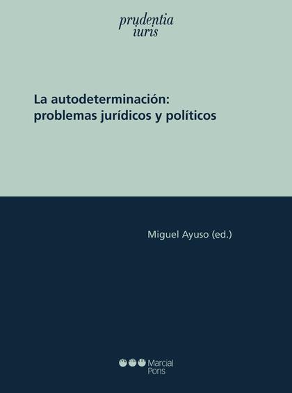 LA AUTODETERMINACION: PROBLEMAS JURIDICOS Y POLITICOS