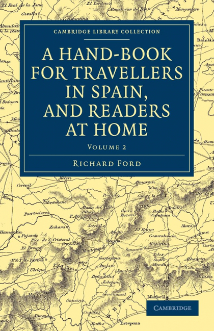 A HAND-BOOK FOR TRAVELLERS IN SPAIN, AND READERS AT HOME - VOLUME 2