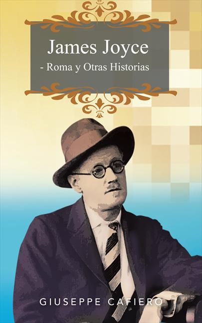 JAMES JOYCE - ROMA Y OTRAS HISTORIAS.