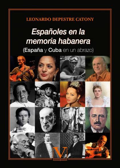 ESPAÑOLES EN LA MEMORIA HABANERA. (ESPAÑA Y CUBA EN UN ABRAZO)