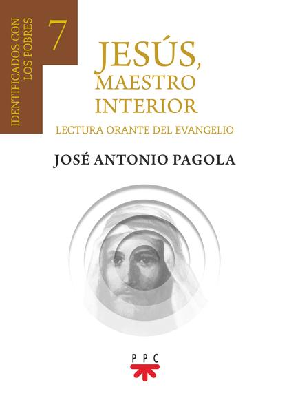 JESUS, MAESTRO INTERIOR 7. IDENTIFICADOS CON LOS POBRES