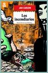 INCENDIARIOS,LOS.
