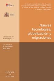 NUEVAS TECNOLOGÍAS, GLOBALIZACIÓN Y MIGRACIONES: LOS RETOS DE LA INSTITUCIÓN EDUCATIVA