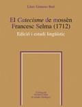 EL CATECISME DE MOSSÈN FRANCESC SELMA (1712). EDICIÓ I ESTUDI LINGUÍSTIC