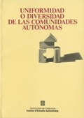 UNIFORMIDAD Y DIVERSIDAD EN LAS COMUNIDADES AUTÓNOMAS : SEMINARIO, BARCELONA, 11 DE MAYO DE 199