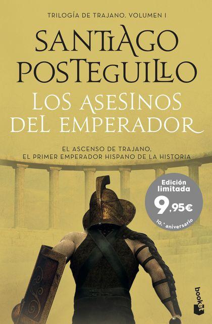 LOS ASESINOS DEL EMPERADOR. EL ASCENSO DE TRAJANO. EL PRIMER EMPERADOR HISPANO DE LA HISTORIA