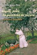 LLENA, PUES, DE PALABRAS MI LOCURA : LITERATURA Y PSIQUIATRÍA