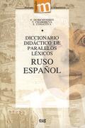 DICCIONARIO DIDÁCTICO DE PARALELOS LÉXICOS RUSO-ESPAÑOL.