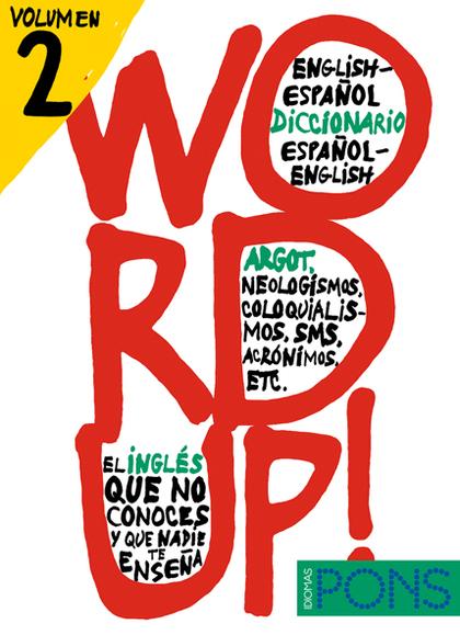 WORD UP! 2 : DICCIONARIO ARGOT INGLÉS-ESPAÑOL, ESPAÑOL-INGLÉS