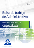 ADMINISTRATIVO, BOLSA DE TRABAJO, DIPUTACIÓN FORAL DE GIPUZKOA. TEST