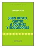 JUAN BOSCO, CARTAS A JÓVENES Y EDUCADORES