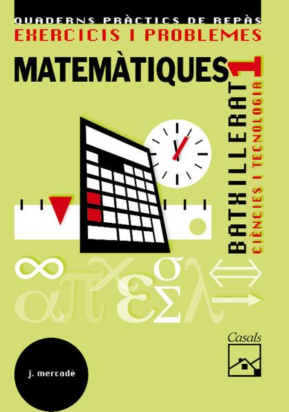 MATEMÀTIQUES, CIENCIES TECNOLOGÍA, 1 BATXILLERAT. EXERCICIS I PROBLEMES. QUADERNS PRÀCTICS DE R