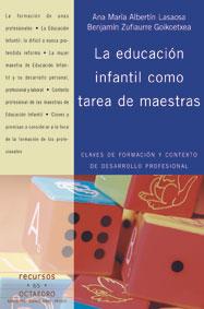 LA EDUCACIÓN INFANTIL COMO TAREA DE MAESTRAS: CLAVES DE FORMACIÓN Y CO