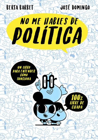 NO ME HABLES DE... POLITICA.