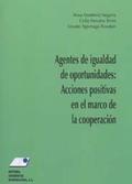 AGENTES DE IGUALDAD DE OPORTUNIDADES : ACCIONES POSITIVAS EN EL MARCO DE LA COOPERACIÓN