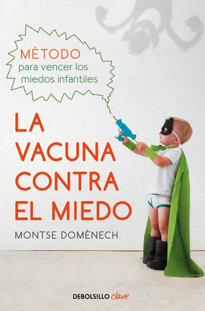 LA VACUNA CONTRA EL MIEDO.