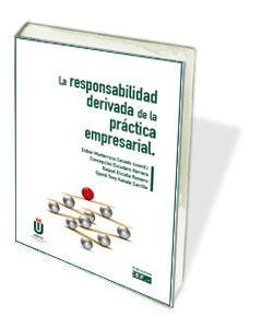 LA RESPONSABILIDAD DERIVADA DE LA PRÁCTICA EMPRESARIAL.