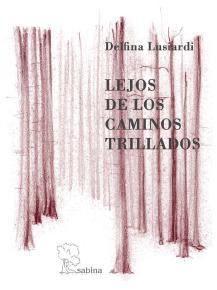 LEJOS DE LOS CAMINOS TRILLADOS : DIARIO DE UN AÑO