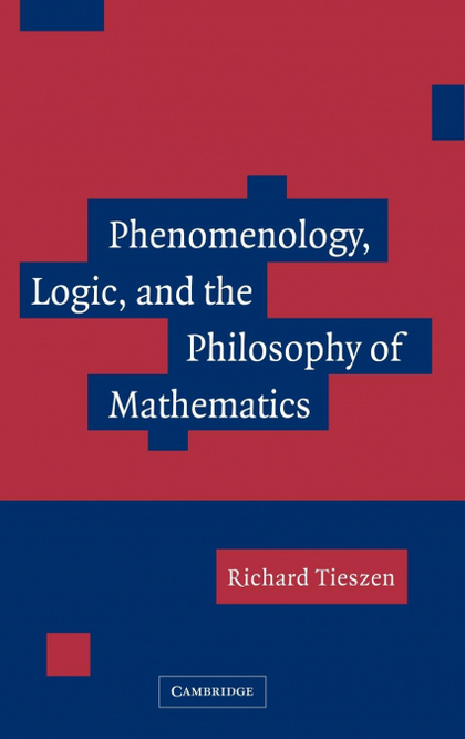 PHENOMENOLOGY, LOGIC, AND THE PHILOSOPHY OF MATHEMATICS