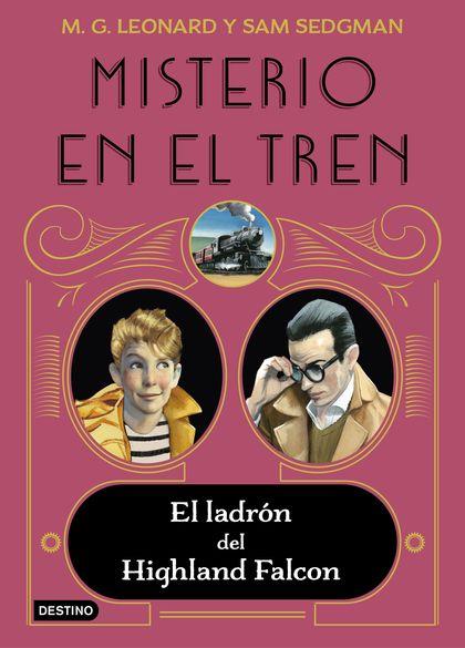 MISTERIO EN EL TREN 1. EL LADRÓN DEL HIGHLAND FALCON.