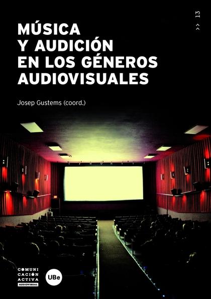 MÚSICA Y AUDICIÓN EN LOS GÉNEROS AUDIOVISUALES