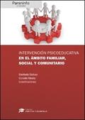 INTERVENCIÓN PSICOEDUCATIVA EN EL ÁMBITO FAMILIAR, SOCIAL Y COMUNITARIO // COLEC.