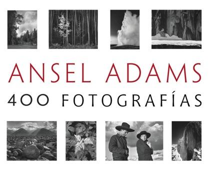 ANSEL ADAMS: 400 FOTOGRAFÍAS.