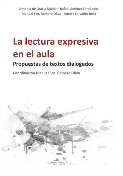 LA LECTURA EXPRESIVA EN EL AULA : PROPUESTAS DE TEXTOS DIALOGADOS