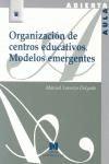 ORGANIZACIÓN DE CENTROS EDUCATIVOS : MODELOS EMERGENTES