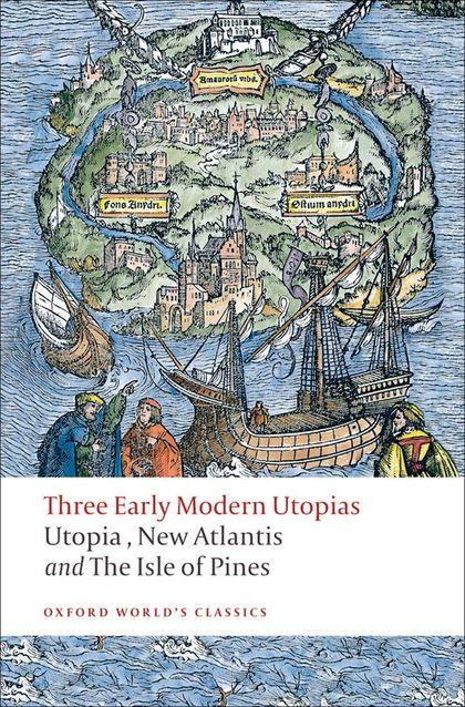 OXFORD WORLD´S CLASSICS: THREE EARLY MODERN UTOPIAS