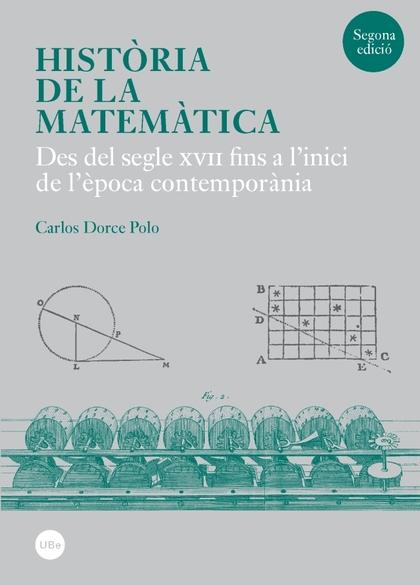 HISTÒRIA DE LA MATEMÀTICA : DES DEL SEGLE XVII FINS A L´INICI DE L´ÈPOCA CONTEMPORÀNIA