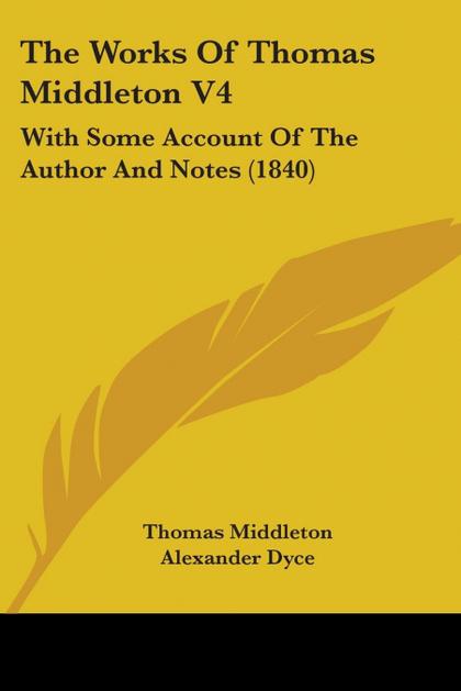 THE WORKS OF THOMAS MIDDLETON V4