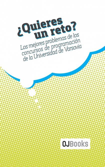 ¿QUIERES UN RETO?. LOS MEJORES PROBLEMAS DE LOS CONCURSOS DE PROGRAMACIÓN DE LA UNIVERSIDAD DE