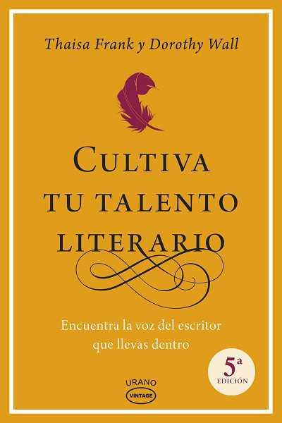 CULTIVA TU TALENTO LITERARIO : ENCUENTRA LA VOZ DEL ESCRITOR QUE LLEVAS DENTRO