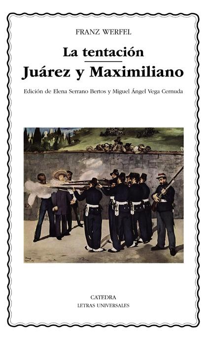LA TENTACIÓN; JUÁREZ Y MAXIMILIANO