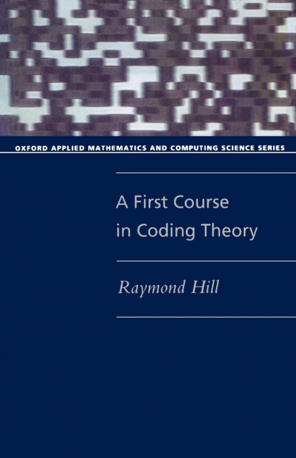A FIRST COURSE IN CODING THEORY (PAPERBACK)