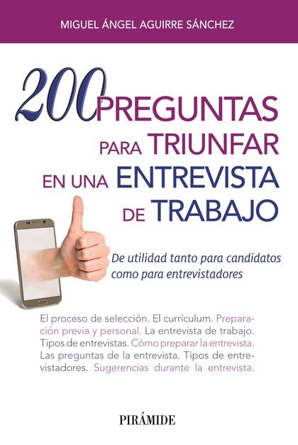 200 PREGUNTAS PARA TRIUNFAR EN UNA ENTREVISTA DE TRABAJO.