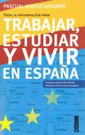 TODA LA INFORMACIÓN PARA TRABAJAR, ESTUDIAR Y VIVIR EN ESPAÑA