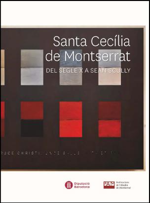 SANTA CECÍLIA DE MONTSERRAT. DEL SEGLE X A SEAN SCULLY