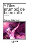Y DIOS IRRUMPIÓ DE BUEN ROLLO