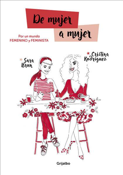 DE MUJER A MUJER. POR UN MUNDO FEMENINO Y FEMINISTA