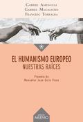 EL HUMANISMO EUROPEO                                                            NUESTRAS RAÍCES