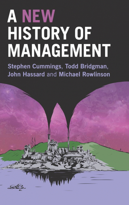 A NEW HISTORY OF MANAGEMENT