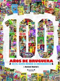 100 AÑOS DE BRUGUERA : DE EL GATO NEGRO A EDICIONES B