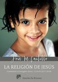 LA RELIGIÓN DE JESÚS. COMENTARIOS AL EVANGELIO DIARIO  CICLO B (2017-2018).